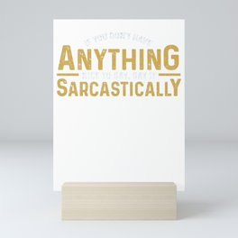 Nothing Nice To Say, Say It Sarcastically Mini Art Print