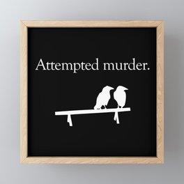 Attempted Murder (white design) Framed Mini Art Print