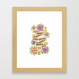Bloom Where you Are Planted Watercolor Framed Art Print