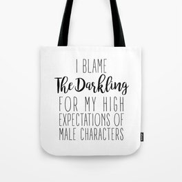 High Expectations - The Darkling Tote Bag
