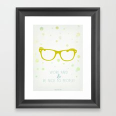 Work Hard & Be Nice to People Framed Art Print