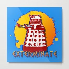 Exterminate, Dalek Art Metal Print