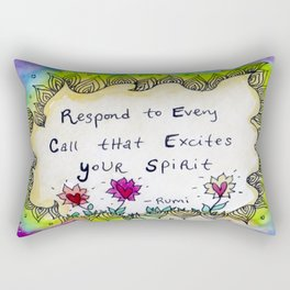 Respond to Every Call that Excites Your Spirit Rectangular Pillow