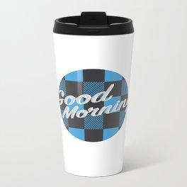 Good Morning in Blue Metal Travel Mug