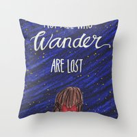 not all who wander Throw Pillows featuring WANDER by Cora Jaramillo