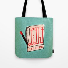 (Come On Baby) Light My Fire Tote Bag