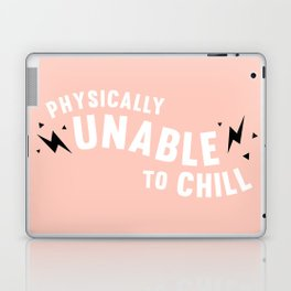 physically unable to chill (peach) Laptop & iPad Skin