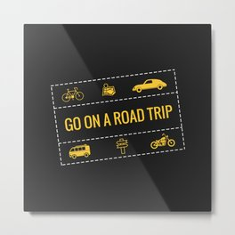 Go on a Road Trip Metal Print