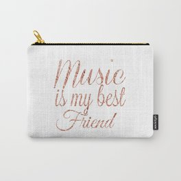 Music is my best friend, rose gold Carry-All Pouch