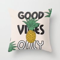 good vibes only Throw Pillows featuring GOOD VIBES ONLY by .eg.