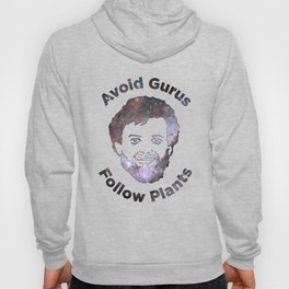 Terence Mckenna - Avoid Gurus, Follow Plants (Universe) Hoody