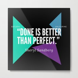 "Sheryl Sandberg ""Done is better than perfect"" Metal Print"