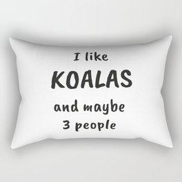 I Like Koalas And Maybe 3 People Rectangular Pillow