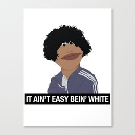 It Ain't Easy Bein' White Canvas Print