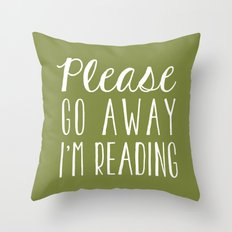 Please Go Away, I'm Reading (Polite Version) - Green Throw Pillow
