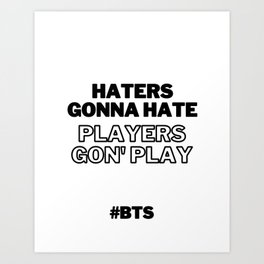 Haters Gonna Hate, Players Gon Play, RM, BTS RM, Namjoon Art Print