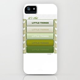 It's the Little Things v.2 iPhone Case