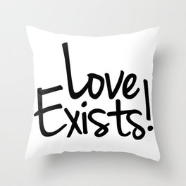 Love Exists Throw Pillow