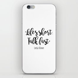Gilmore Girls - Life's Short, Talk fast iPhone Skin