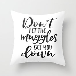 Don't Let The Muggles Get You Down,Kids Gift,Children Gift,Kids Room Decor,Calligraphy Print Throw Pillow