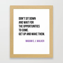 Don't Sit Down And Wait Framed Art Print
