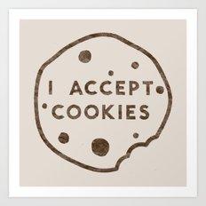 I Accept Cookies Art Print
