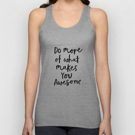 Do More of What Makes You Awesome black-white typography poster black and white wall home decor Unisex Tank Top