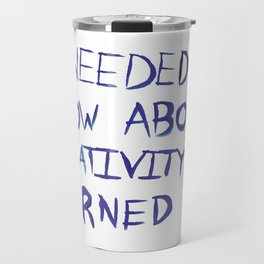 Everything I Needed to Know About Creativity Travel Mug