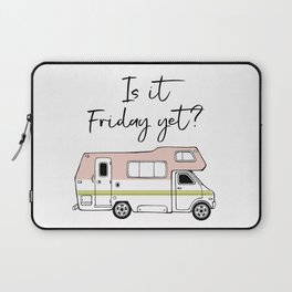 Is It Friday Yet? Laptop Sleeve