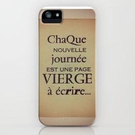 Chaque nouvelle journée est une page vierge à écrire iPhone Case