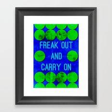 freak-out-&-carry-on Framed Art Print