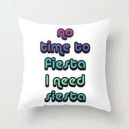 No Time To Fiesta Throw Pillow