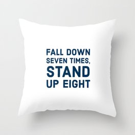 Fall down seven times, stand up eight Throw Pillow