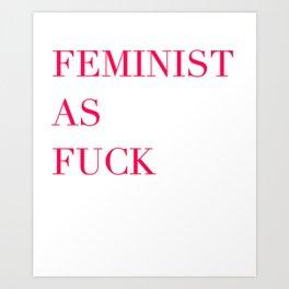 Feminism as Fuck Art Print