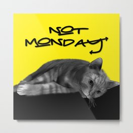 Lazy Cat Not Monday Funny Typography Metal Print