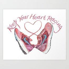 Keep Your Heart Racing Art Print