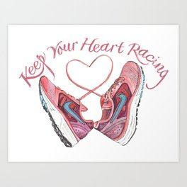 Keep Your Heart Racing Art Print