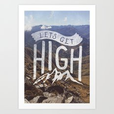 Lets Get High Art Print