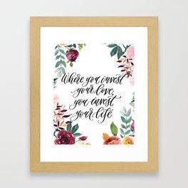 Invest Your Life Framed Art Print