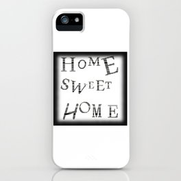 Home Sweet Home #3 iPhone Case