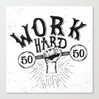 work hard Canvas Prints featuring Work Hard by Matt Elbert