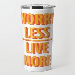 Live More Quotes Travel Mug