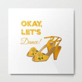 Okay lets dance! Yellow retro shoes with yellow peony Metal Print