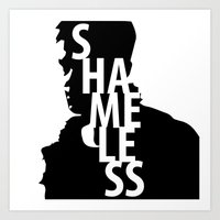 shameless Art Prints featuring Shameless by trenchcoatandimpala