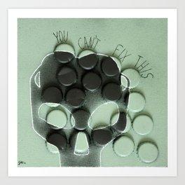 You Can't Fix This - ESSAY Art Print