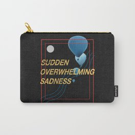 Sudden Overwhelming Sadness Carry-All Pouch