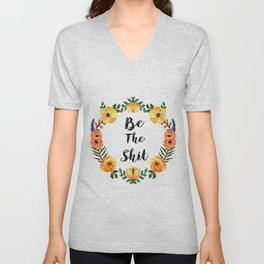 Be The Shit Orange And Yellow Watercolor Floral Wreath Unisex V-Neck