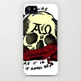 As it was, as it is, as it shall be. Revelation 1:8 iPhone Case
