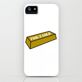 """""""Fool's Gold"""" tee design. Awesome and funny tee design perfect to mock your friends! Grab yours too! iPhone Case"""