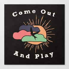 Come Out and Play Canvas Print